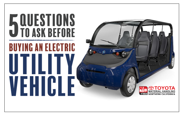 5 questions to ask before buying an electric utility vehicle or NEV LSV