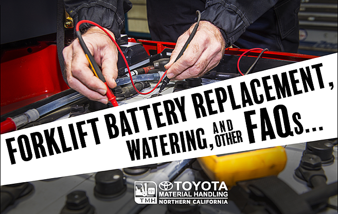forklift battery replacement, watering and other faqs
