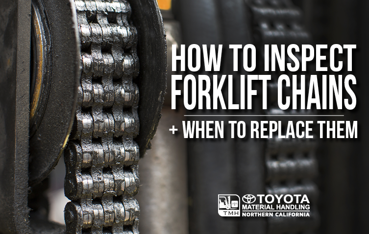 how to inspect forklift chains when to replace them