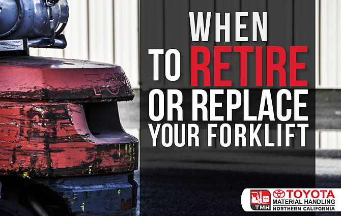 when to retire or replace your forklift