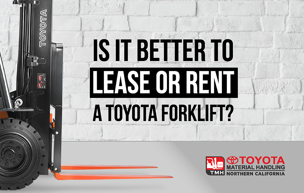 is it better to lease or rent a toyota forklift