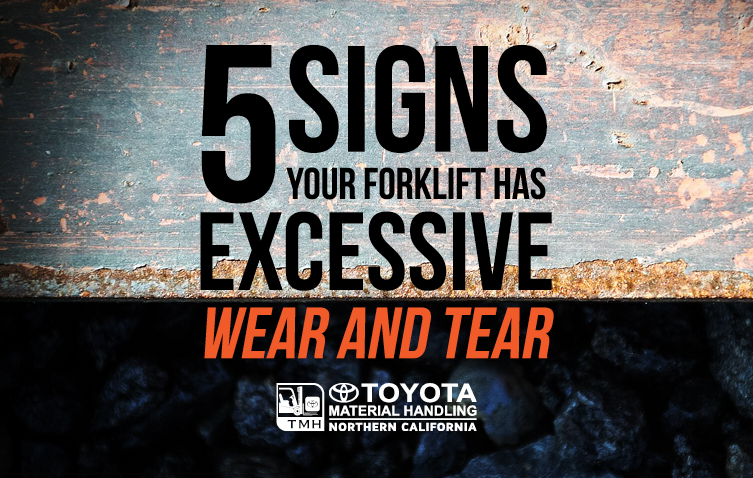 5 Signs Your Forklift Has Excessive Wear and Tear