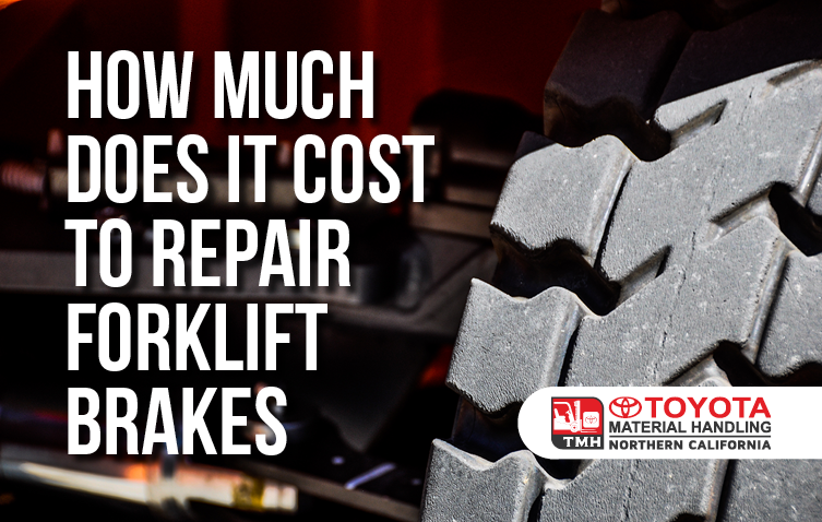 How Much Does It Cost To Repair Forklift Brakes