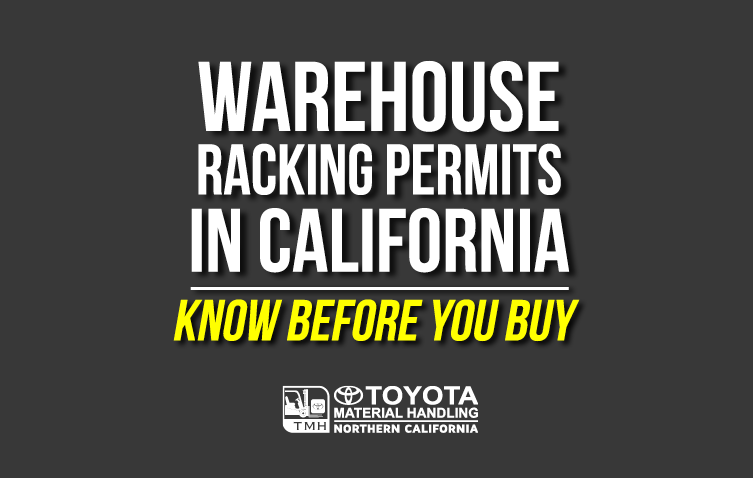 warehouse racking permits in california know before you buy